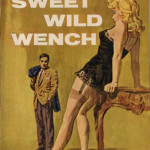 erotic-pulp-fiction-covers: Sweet Wild Bitch